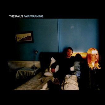 The Rails - Fair Warning (CD)