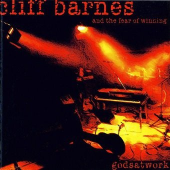 Cliff Barnes And The Fear Of Winning - Godsatwork (CD)