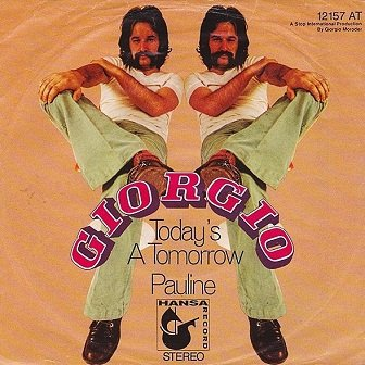 Giorgio Moroder - Today's A Tomorrow / Pauline (7'')