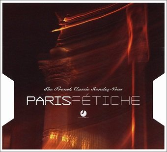 Paris Fétiche (The French Classic Rendez-Vous) (CD)