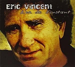 Eric Vincent - L'Or De L'Instant  (CD)