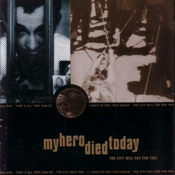 My Hero Died Today - The City Will Pay For This (CD)