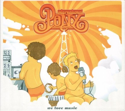 International Pony - We Love Music (CD)