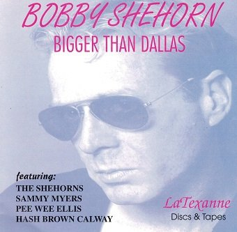 Bobby Shehorn - Bigger Than Dallas (CD)