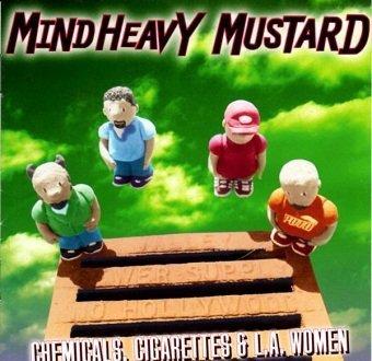 Mind Heavy Mustard - Chemicals, Cigarettes & L.A. Women (CD)
