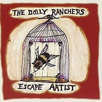 The Dolly Ranchers - Escape Artist (CD)