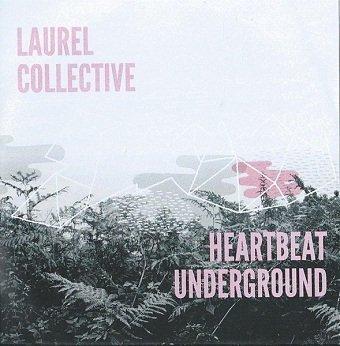 Laurel Collective - Heartbeat Underground (LP)