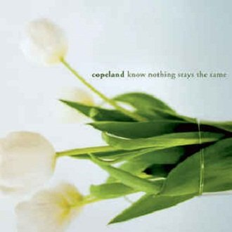 Copeland - Know Nothing Stays The Same (CD)