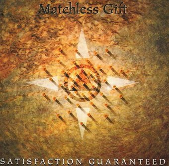 Matchless Gift - Satisfaction Guaranteed (CD)