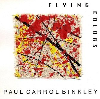 Paul Carrol Binkley - Flying Colors (CD)