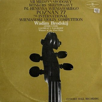 Vadim Brodski Plays Wieniawski ; Bartók - 7th International Wieniawski Violin Competition Poznan '77 (LP)