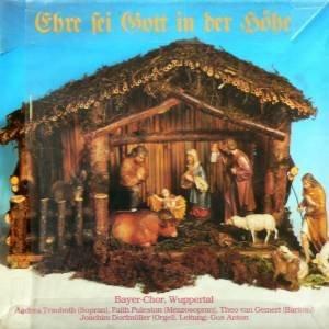 Bayer-Chor - Wuppertal Ehre Sei Gott In Der Höhe (LP)