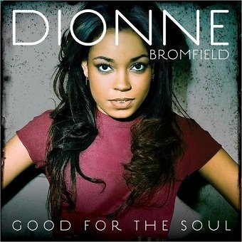 Dionne Bromfield - Good For The Soul (CD)