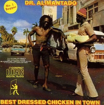 Dr. Alimantado - Best Dressed Chicken In Town (CD)