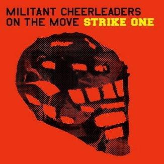 Militant Cheerleaders On The Move - Strike One (CD)