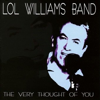 Lol Williams Band - The Very Thought Of You (CD)