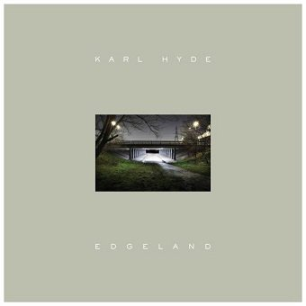 Karl Hyde - Edgeland (CD)