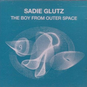 Sadie Glutz - The Boy From Outer Space (CD)