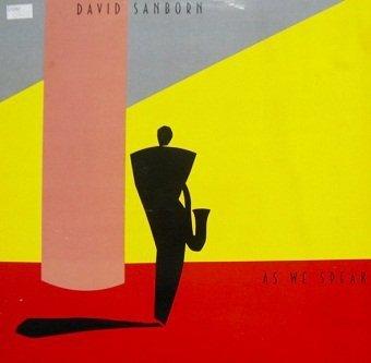 David Sanborn - As We Speak (LP)