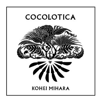 Kohei Mihara - Cocolotica (CD)