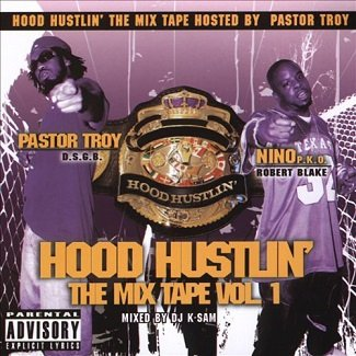 Hood Hustlin' The Mix Tape Vol 1, Hosted By Pastor Troy (CD)