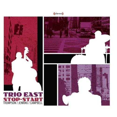Trio East - Stop-Start (Rich Thompson/Clay Jenkins/Jeff Campbell) (CD)