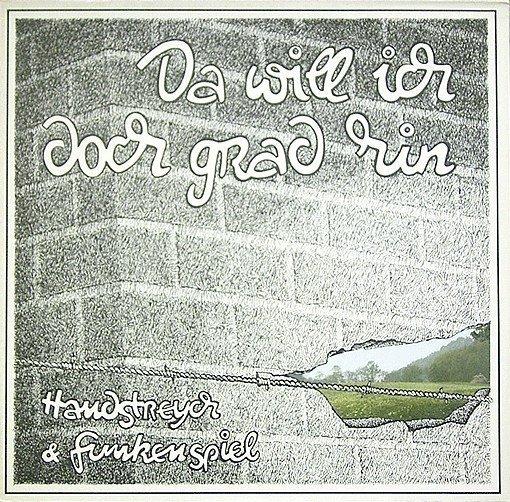 Handstreych & Funkenspiel - Da Will Ich Doch Grad Hin (LP)