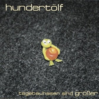 Hundertölf - Tagebauhasen Sind Größer (CD)