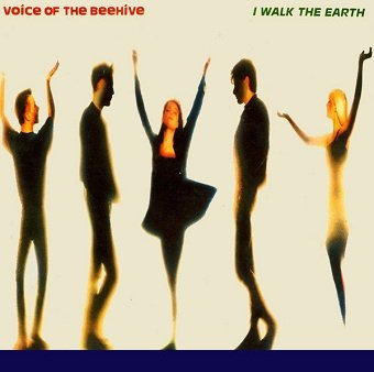 """Voice Of The Beehive - I Walk The Earth (7"""")"""