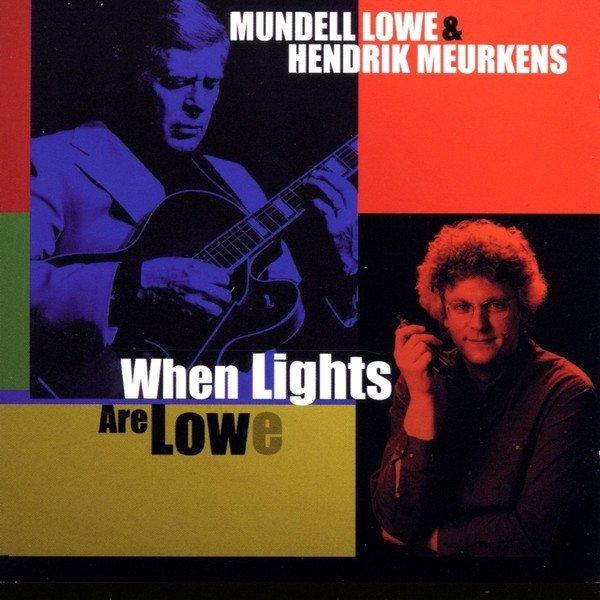 Hendrik Meurkens, Mundell Lowe - When Lights Are Lowe (CD)