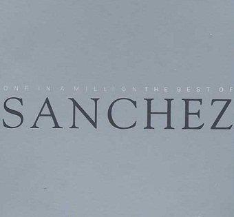 Sanchez - One In A Million : The Best Of Sanchez (CD)