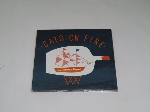 Cats On Fire - Our Temperance Movement (CD)