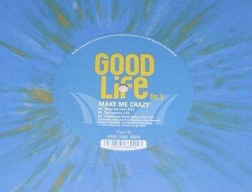 Good Life No. 3 - Make Me Crazy (12'')