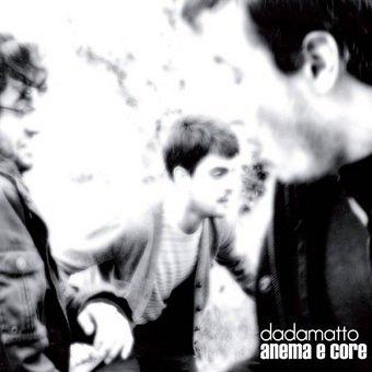 Dadamatto - Anema E Core (CD)