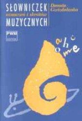 Słowniczek oznaczeń i skrótów muzycznych      Danuta Gwizdalanka