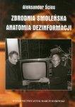 Zbrodnia Smoleńska Anatomia dezinformacji