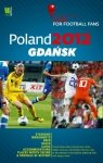 Poland 2012 Gdańsk A Practical Guide for Football Fans