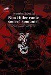 Nim Hitler runie śmierć komunie!