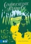 Literatura klasyczna. Czarnoksiężnik z Krainy Oz