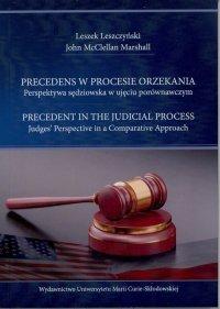 Precedens w procesie orzekania. Perspektywa sędziowska w ujęciu porównawczym.