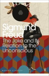 The Joke and Its Relation to the Unconscious