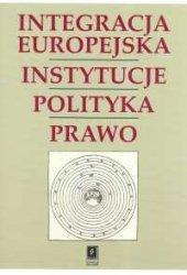 Integracja Europejska Instytucje Polityka Prawo