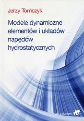 Modele dynamiczne elementów i układów napędów hydrostatycznych