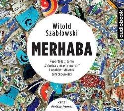 Merhaba Reportaże z tomu Zabójca z miasta moreli i osobisty słownik turecko-polski