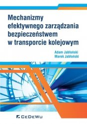 Mechanizmy efektywnego zarządzania bezpieczeństwem w transporcie kolejowym