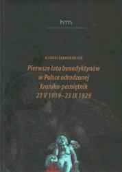 Pierwsze lata benedyktynów w Polsce odrodzonej Kronika-pamiętnik 21 V 1919 -23 IX 1929