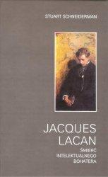 Jacques Lacan Śmierć intelektualnego bohatera