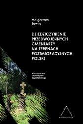 Dziedziczynienie przedwojennych cmentarzy na terenach postmigracyjnych Polski