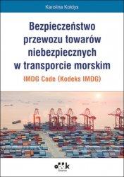 Bezpieczeństwo przewozu towarów niebezpiecznych w transporcie morskim IMDG Code (Kodeks IMDG)