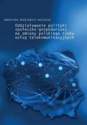 Oddziaływanie polityki społeczno-gospodarczej na zmiany polskiego rynku usług telekomunikacyjnych